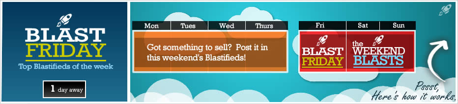 Weekend Blastifieds- come check out local deals!